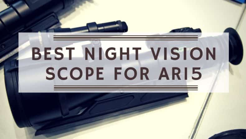 Best Night Vision Scope for AR15