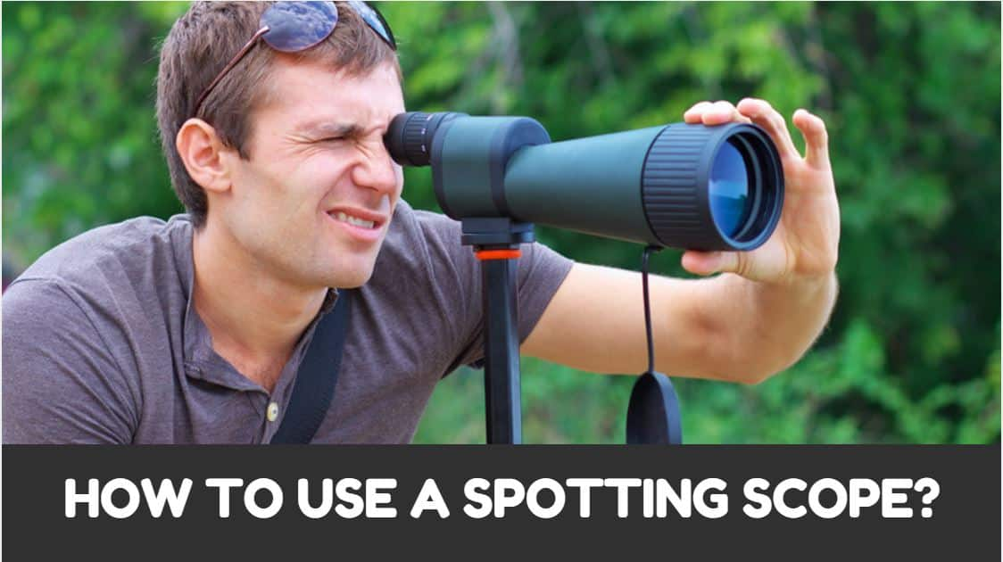 How to use a Spotting Scope? (Part2 of Spotting Scope Guide)