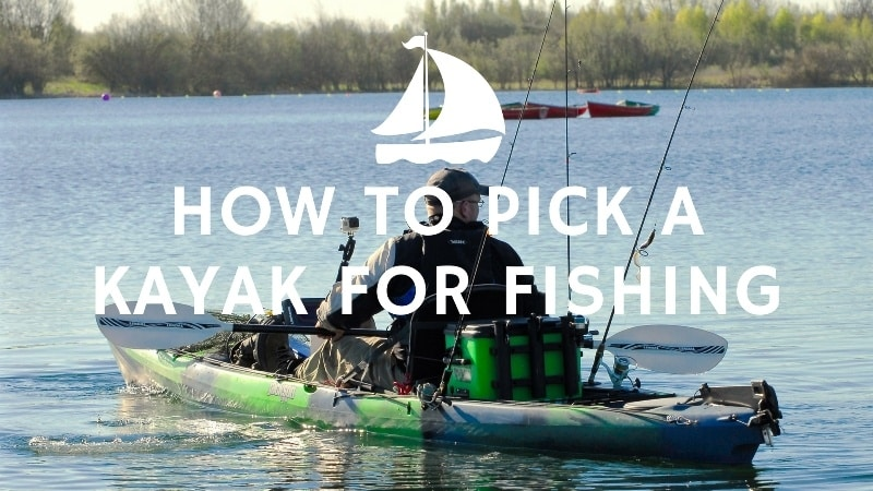 How to Pick a Kayak for Fishing