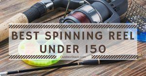 Best Spinning Reel Under 150