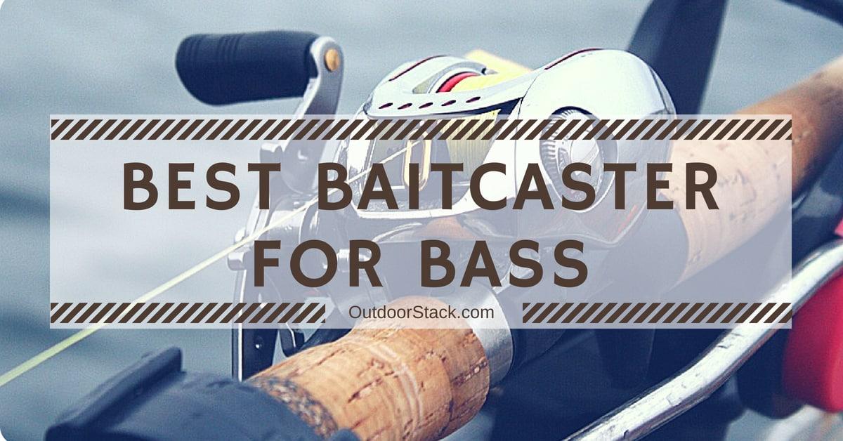 Best Baitcaster for Bass