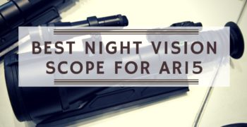 Best Night Vision Scope for AR15 – Reviews & Guide 2020