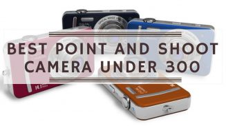 Best Point and Shoot Camera Under 300
