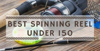 Best Spinning Reels Under $150 – Top Picks & Reviews 2020