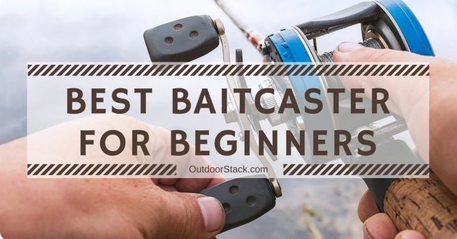 Best Baitcaster for Beginners
