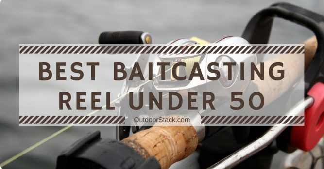 Best Baitcasting Reel Under 50