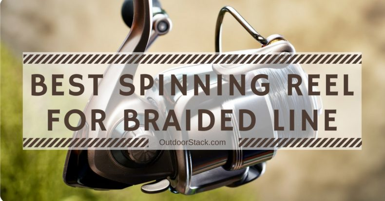 Best Spinning Reel for Braided Line 2020